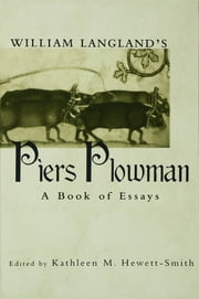 William Langland's Piers Plowman - A Book of Essays ebook by Kathleen M. Hewett-Smith
