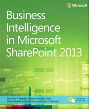 Business Intelligence in Microsoft SharePoint 2013 ebook by Norm Warren,Mariano Neto,Stacia Misner,Ivan Sanders,Scott A. Helmers