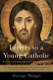 Letters to a Young Catholic ebook by George Weigel