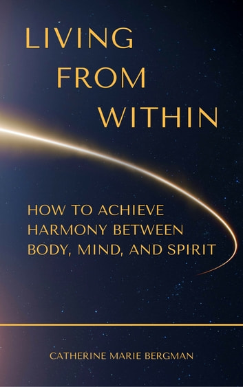 Living from Within ebook by Catherine Marie Bergman