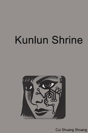 Kunlun Shrine ebook by Cui Shuang Shuang