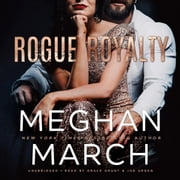 Rogue Royalty - An Anti-Heroes Collection Novel audiobook by Meghan March