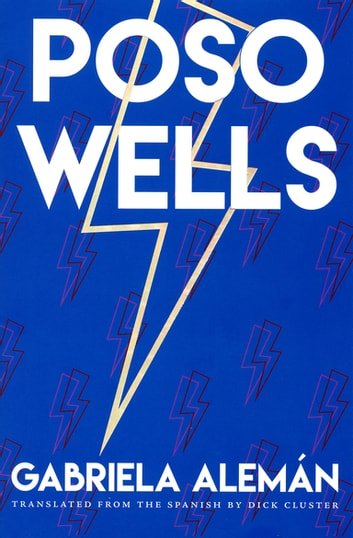 Poso Wells ebook by Gabriela Alemán