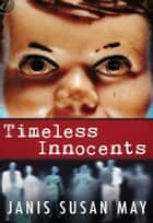 Timeless Innocents ebook by Janis Susan May