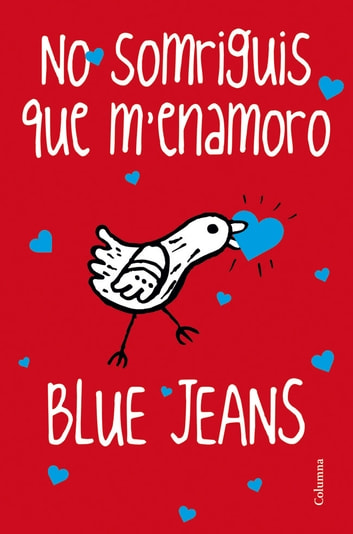 No somriguis que m'enamoro ebook by Blue Jeans