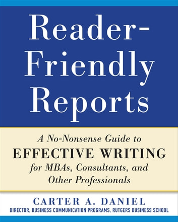 Reader friendly reports a no nonsense guide to effective writing reader friendly reports a no nonsense guide to effective writing for mbas fandeluxe Images