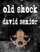 Old Shock ebook by David Senior