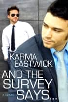 And the Survey Says ebook by Karma Eastwick