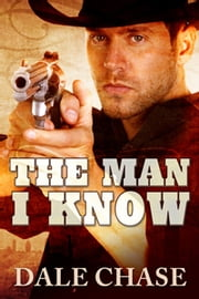 The Man I Know ebook by Dale Chase