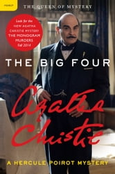 The Big Four - A Hercule Poirot Mystery ebook by Agatha Christie