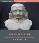 The Water of Life (Illustrated Edition) ebook by John Bunyan