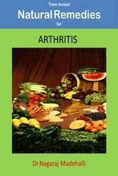 Time Tested Natural Remedies For Arthritis ebook by nagaraj madehalli