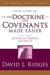 The Doctrine and Covenants Made Easier, Part 2 ebook by David J. Ridges