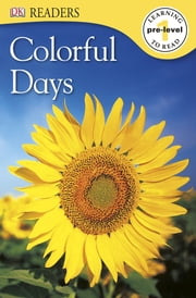 DK Readers: Colorful Days ebook by DK Publishing