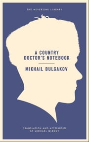 A Country Doctor's Notebook ebook by Michael Glenny,Mikhail Bulgakov
