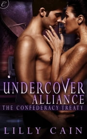 Undercover Alliance ebook by Lilly Cain