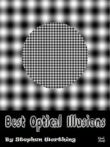 Best Optical Illusions - That work on a Kobo ebook by Stephen Worthing