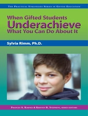 When Gifted Students Underachieve ebook by Sylvia Rimm, Ph.D.,Frances Karnes, Ph.D.,Kristen Stephens, Ph.D.