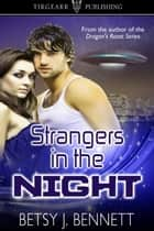 Strangers in the Night ebook by Betsy J. Bennett