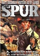 Sam Spur 9: The Brave Ride Tall ebook by