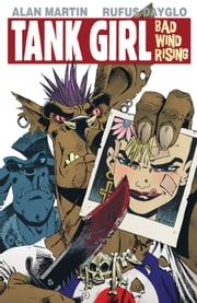 Tank Girl: Bad Wind Rising #2 ebook by Alan C. Martin,Rufus Dayglo