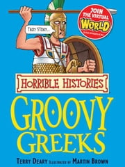Horrible Histories: Groovy Greeks ebook by Terry Deary