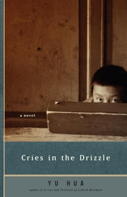 Cries in the Drizzle ebook by Yu Hua