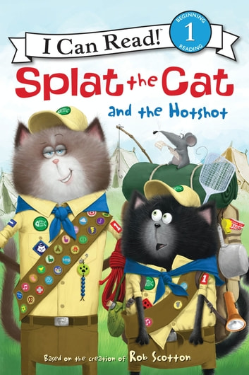 Splat the Cat and the Hotshot ebook by Rob Scotton