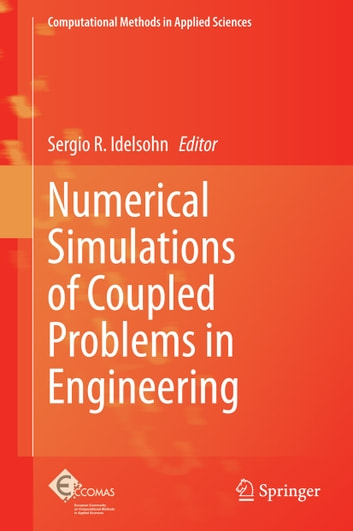 Numerical Simulations of Coupled Problems in Engineering ebook by