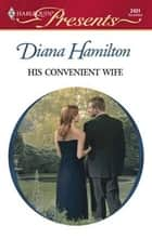 His Convenient Wife ebook by Diana Hamilton