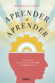 Aprender a aprender ebook by Benedict Carey