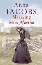 Marrying Miss Martha ebook by