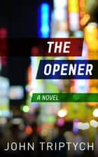 The Opener ebook by John Triptych