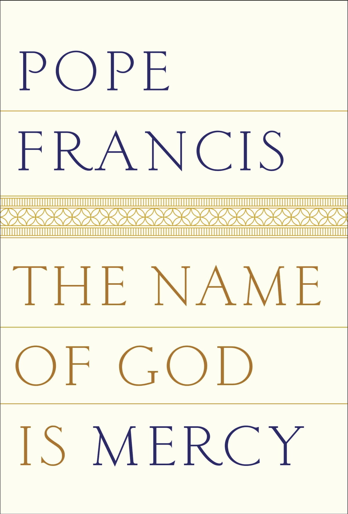 The Name Of God Is Mercy Ebook By Pope Francis  9780399588648  Rakuten  Kobo