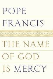 The Name of God Is Mercy ebook by Pope Francis,Oonagh Stransky