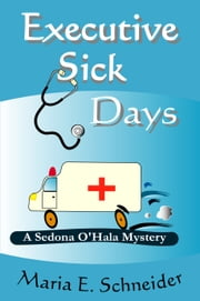 Executive Sick Days ebook by Maria Schneider