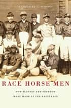 Race Horse Men ebook by Katherine C. Mooney