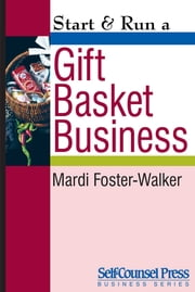 Start & Run a Gift Basket Business ebook by Mardi Foster-Walker