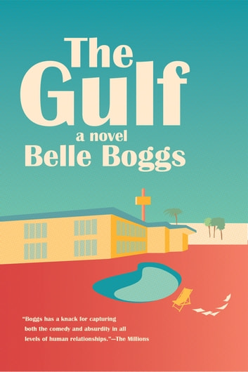 The Gulf - A Novel eBook by Belle Boggs