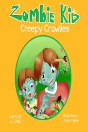 Zombie Kid Creepy Crawlies ebook by CL Cook