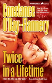 Twice in a Lifetime ebook by Constance O'Day Flannery
