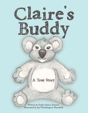 Claire's Buddy - A True Story ebook by Esther Spicer Damon