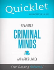 Quicklet on Criminal Minds Season 3 (CliffsNotes-like Summary, Analysis, and Commentary) ebook by Charles  Limley