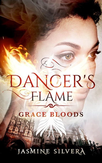 Dancer's Flame - Grace Bloods, #2 ebook by Jasmine Silvera