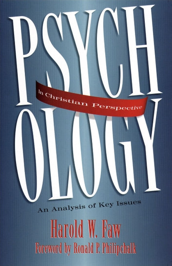 Psychology in Christian Perspective - An Analysis of Key Issues ebook by Harold Faw