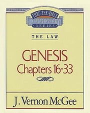 Genesis II - The Law (Genesis 16-33) ebook by J. Vernon McGee