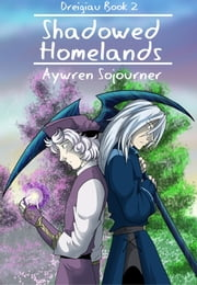 Shadowed Homelands (Dreigiau Book 2) ebook by Aywren Sojourner