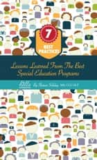 7 Best Practices, Lessons Learned from the Best Special Education Programs ebook by Sharon Soliday