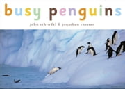 Busy Penguins ebook by John Schindel,Jonathan Chester