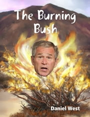 The Burning Bush ebook by Daniel West